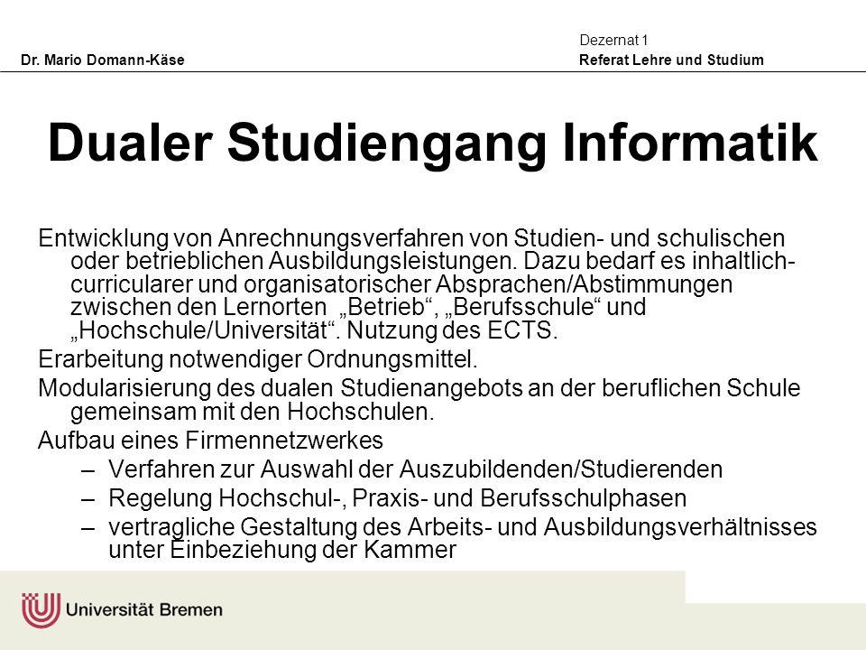 Dr. Mario Domann-Käse Referat Lehre und Studium Dezernat 1 Dualer Studiengang Informatik Entwicklung von Anrechnungsverfahren von Studien- und schulis