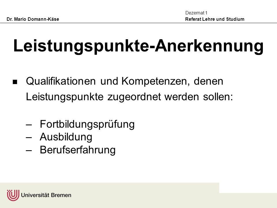 Dr. Mario Domann-Käse Referat Lehre und Studium Dezernat 1 Leistungspunkte-Anerkennung Qualifikationen und Kompetenzen, denen Leistungspunkte zugeordn