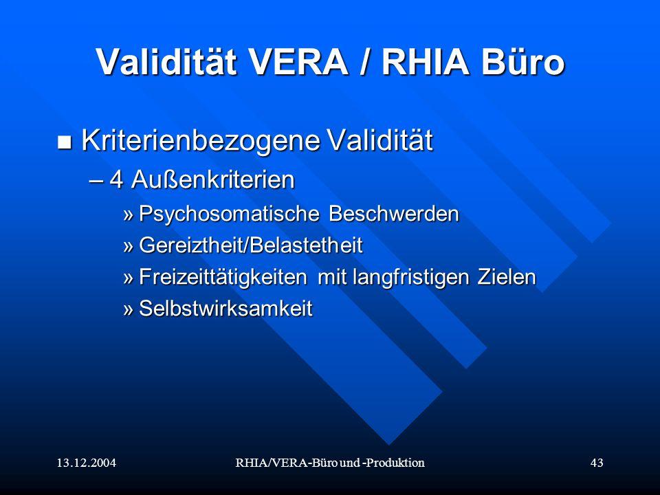 13.12.2004RHIA/VERA-Büro und -Produktion43 Validität VERA / RHIA Büro Kriterienbezogene Validität Kriterienbezogene Validität –4 Außenkriterien »Psych