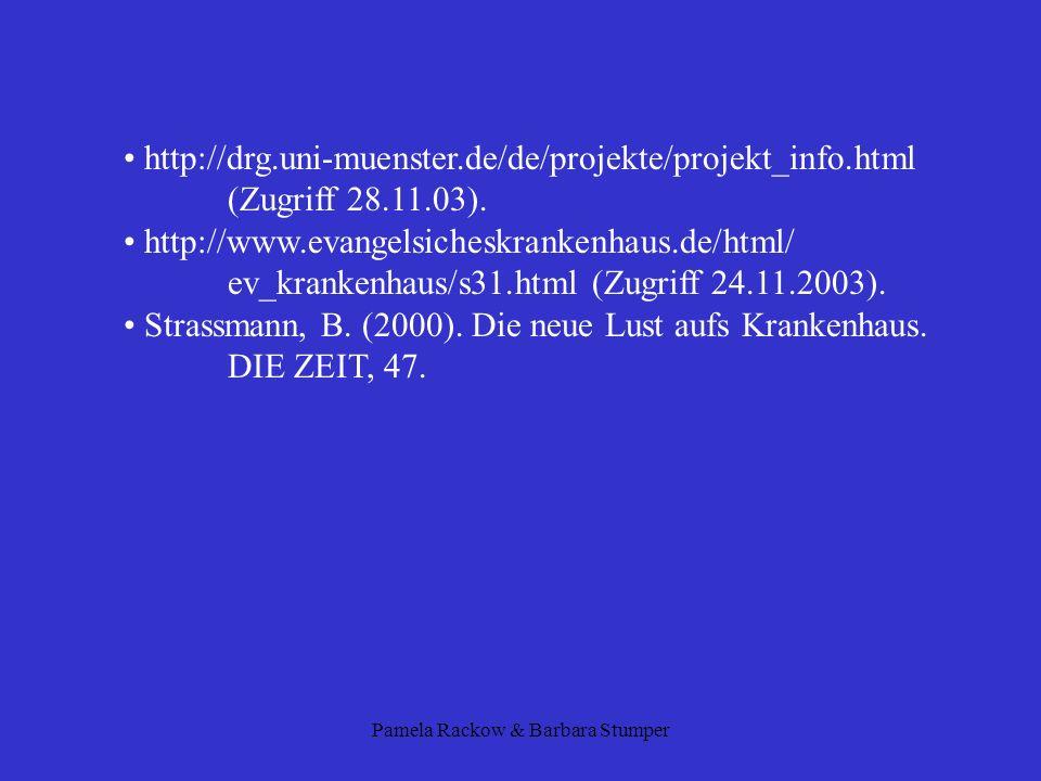 Pamela Rackow & Barbara Stumper http://drg.uni-muenster.de/de/projekte/projekt_info.html (Zugriff 28.11.03). http://www.evangelsicheskrankenhaus.de/ht