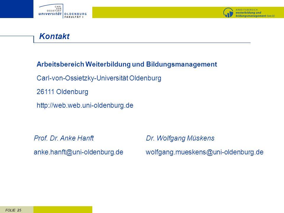 FOLIE 25 Kontakt Arbeitsbereich Weiterbildung und Bildungsmanagement Carl-von-Ossietzky-Universität Oldenburg 26111 Oldenburg http://web.web.uni-olden