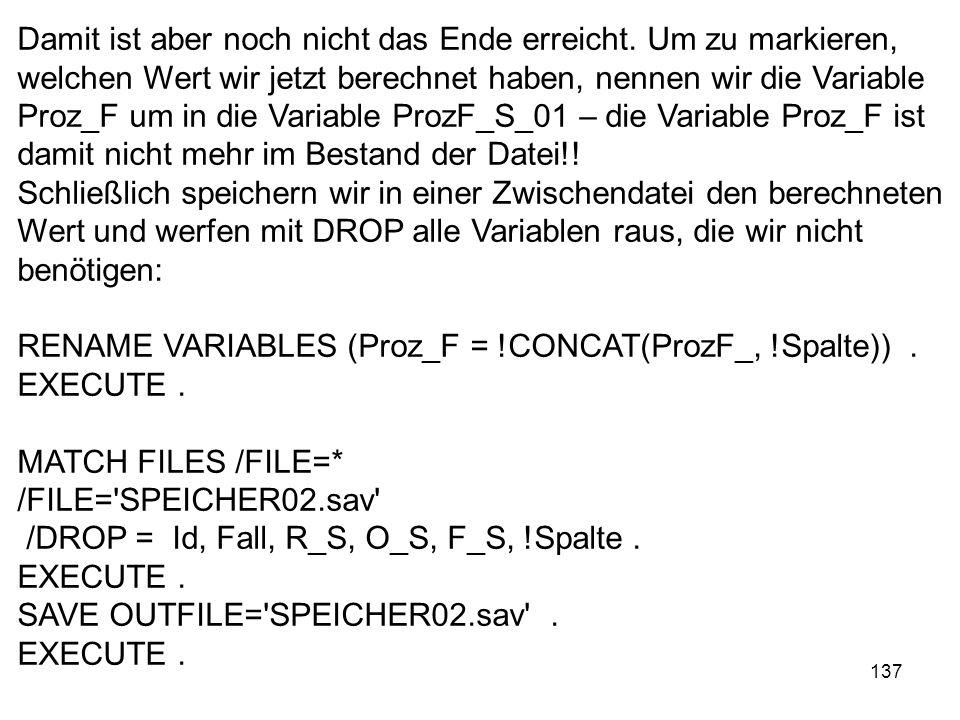 137 Damit ist aber noch nicht das Ende erreicht. Um zu markieren, welchen Wert wir jetzt berechnet haben, nennen wir die Variable Proz_F um in die Var