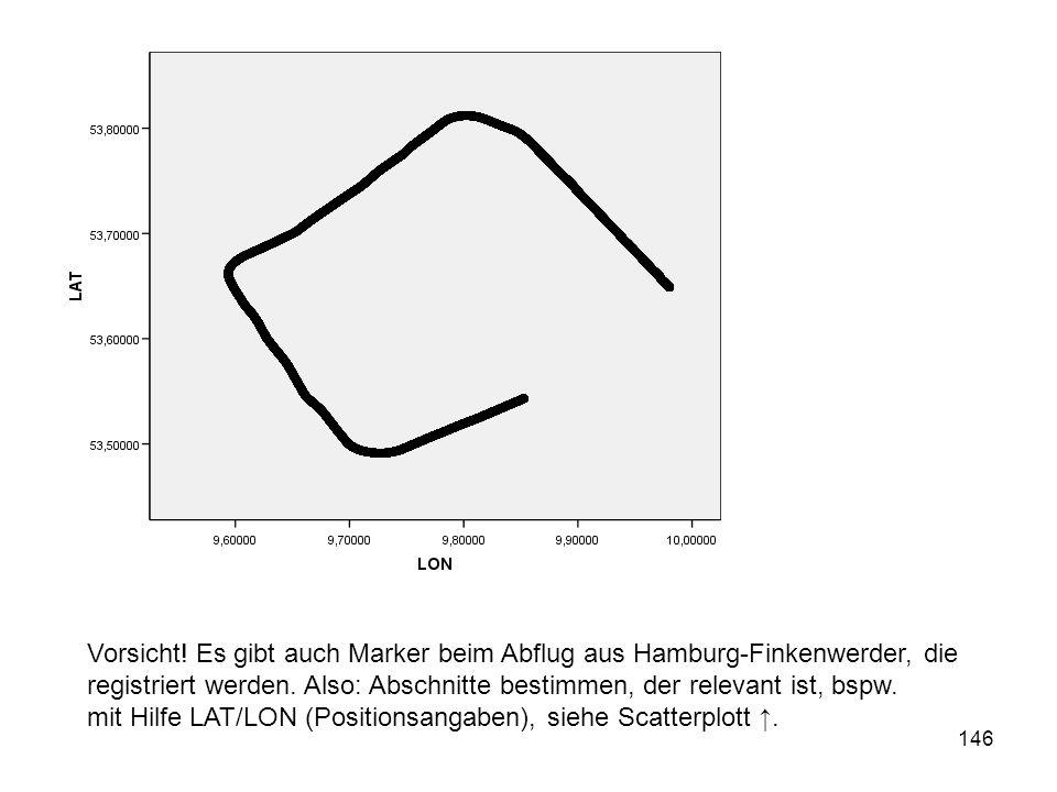 146 Vorsicht! Es gibt auch Marker beim Abflug aus Hamburg-Finkenwerder, die registriert werden. Also: Abschnitte bestimmen, der relevant ist, bspw. mi