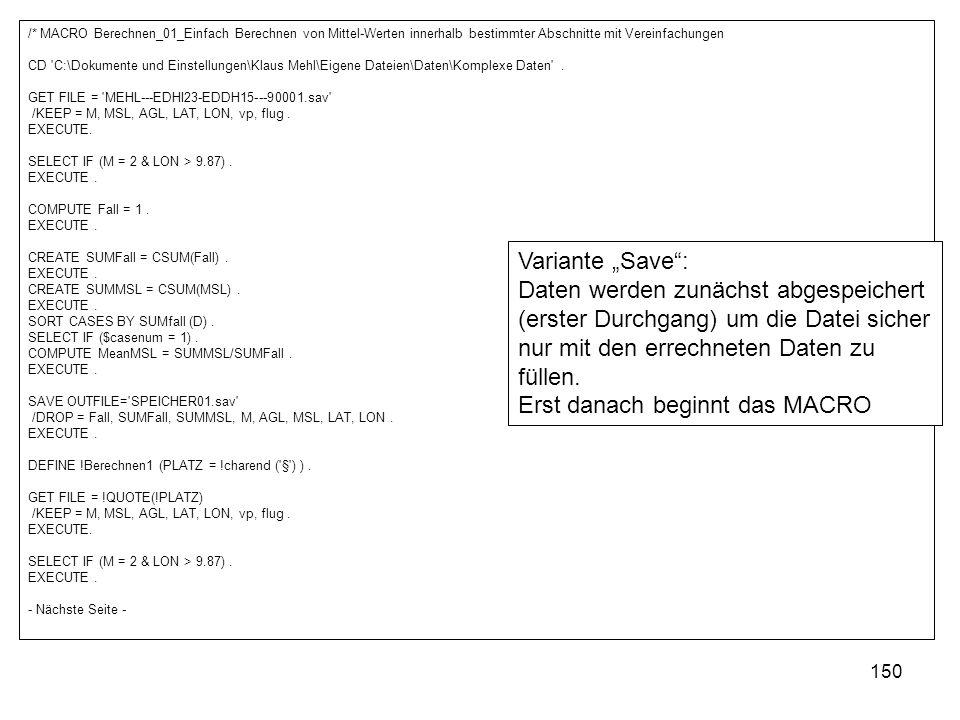 150 /* MACRO Berechnen_01_Einfach Berechnen von Mittel-Werten innerhalb bestimmter Abschnitte mit Vereinfachungen CD 'C:\Dokumente und Einstellungen\K
