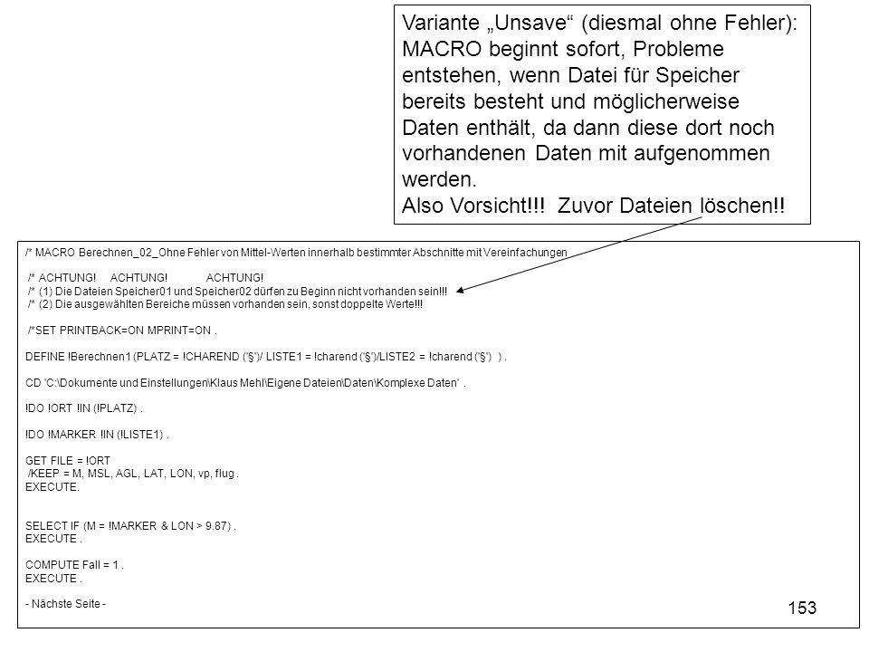 153 /* MACRO Berechnen_02_Ohne Fehler von Mittel-Werten innerhalb bestimmter Abschnitte mit Vereinfachungen /* ACHTUNG! ACHTUNG! ACHTUNG! /* (1) Die D