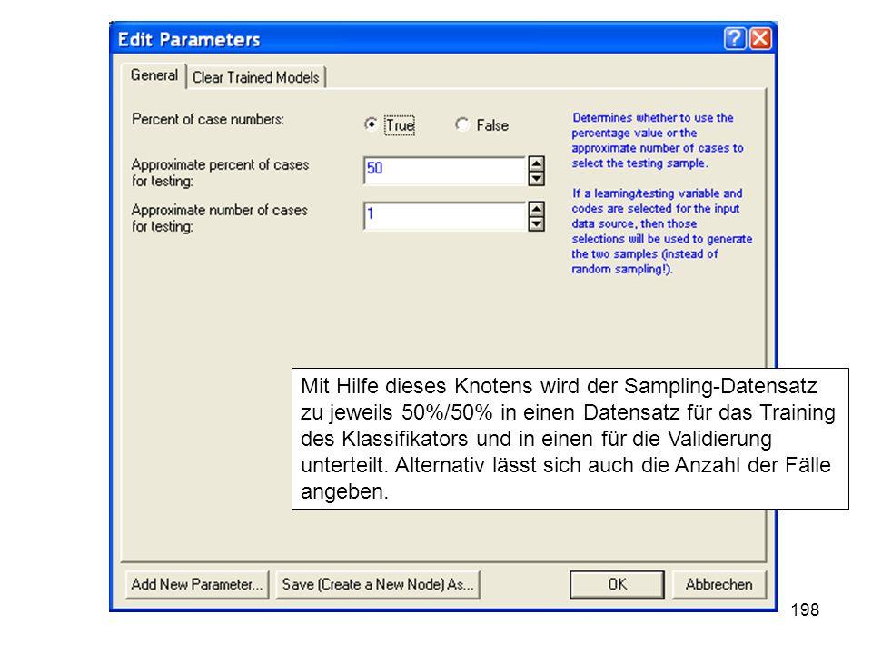 198 Mit Hilfe dieses Knotens wird der Sampling-Datensatz zu jeweils 50%/50% in einen Datensatz für das Training des Klassifikators und in einen für di