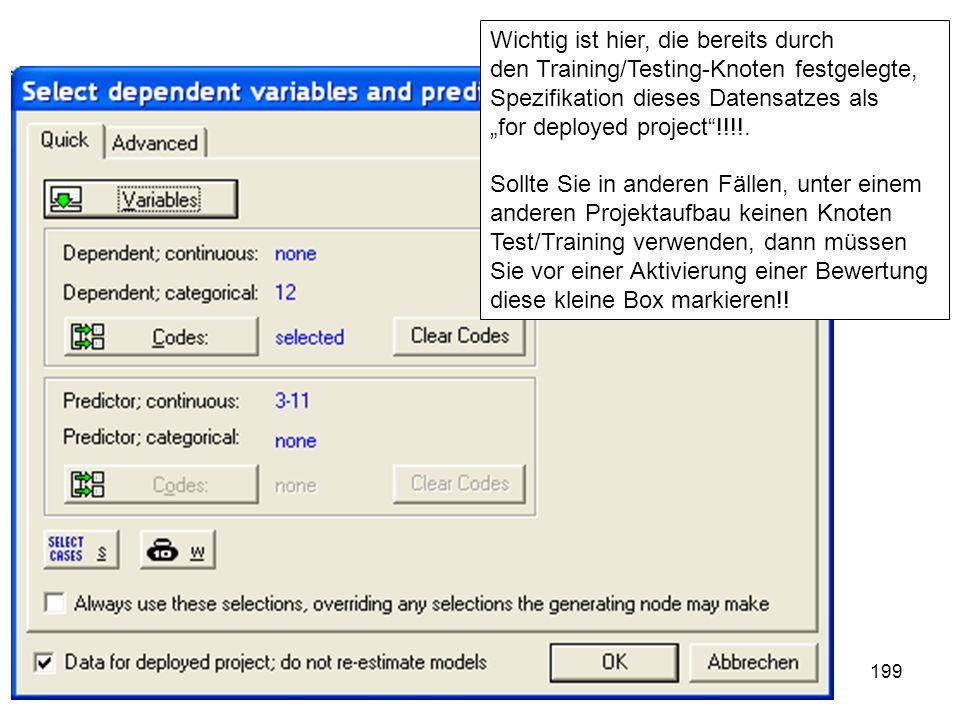 199 Wichtig ist hier, die bereits durch den Training/Testing-Knoten festgelegte, Spezifikation dieses Datensatzes als for deployed project!!!!. Sollte