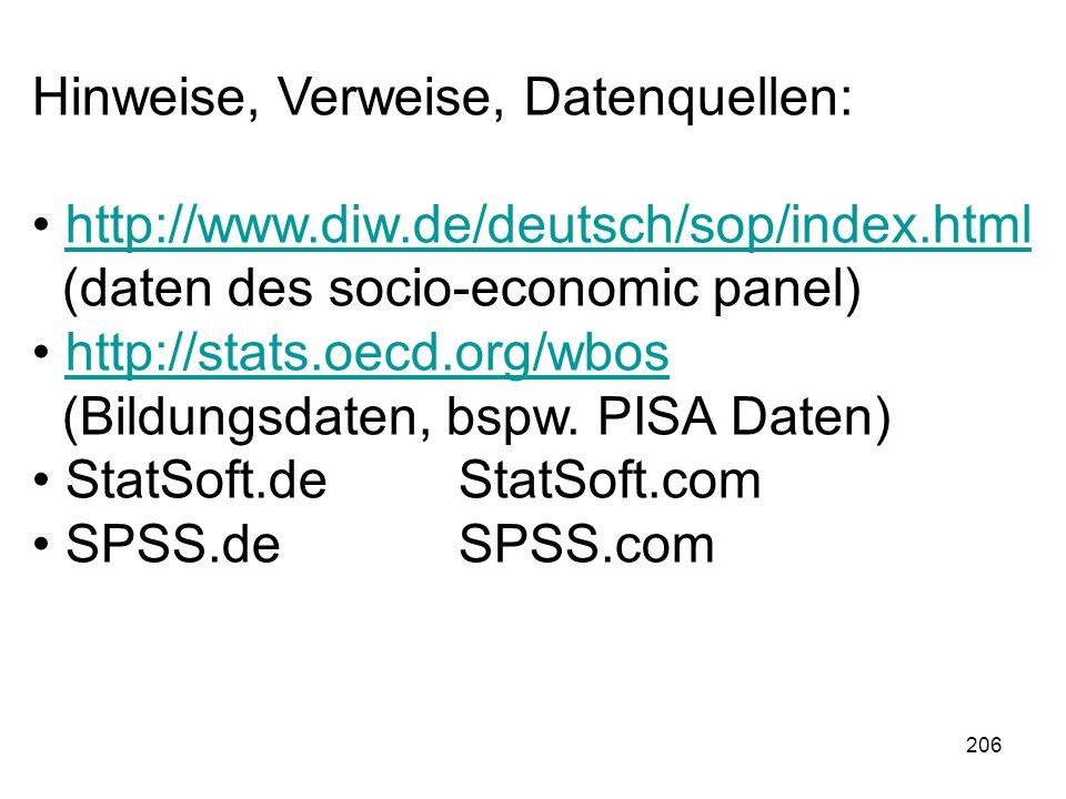 206 Hinweise, Verweise, Datenquellen: http://www.diw.de/deutsch/sop/index.html (daten des socio-economic panel)http://www.diw.de/deutsch/sop/index.htm