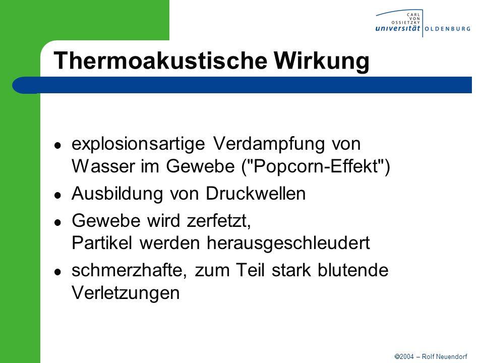 2004 – Rolf Neuendorf Thermoakustische Wirkung explosionsartige Verdampfung von Wasser im Gewebe (