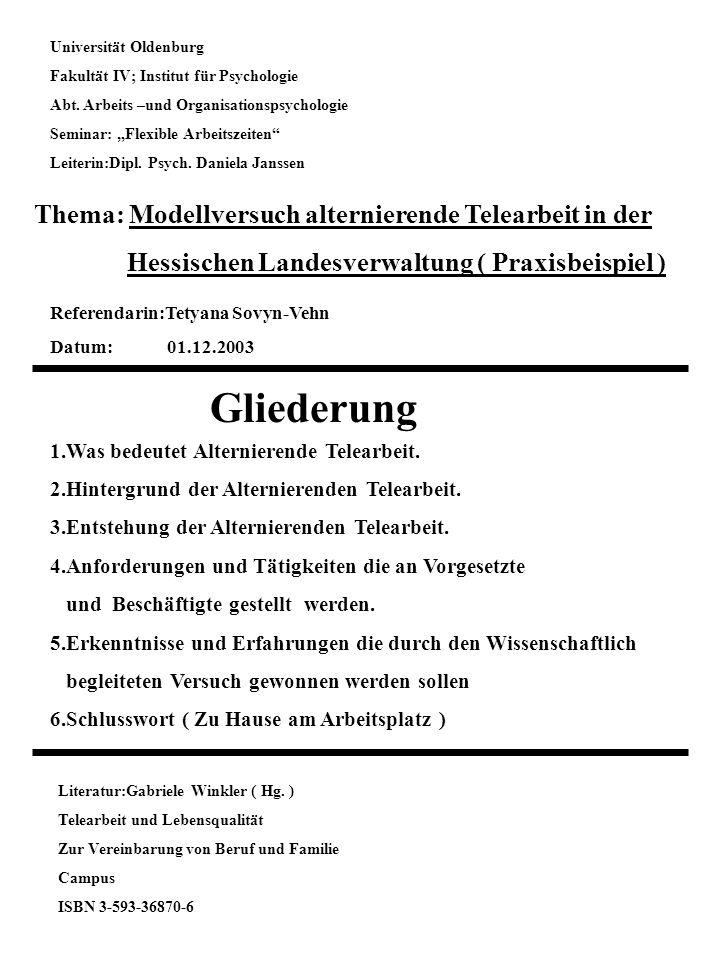 Alternierende Telearbeit Modellversuch in der Hessischen Landesverwaltung Referendarin: Tetyana Sovyn-Vehn Datum:01.12.2003