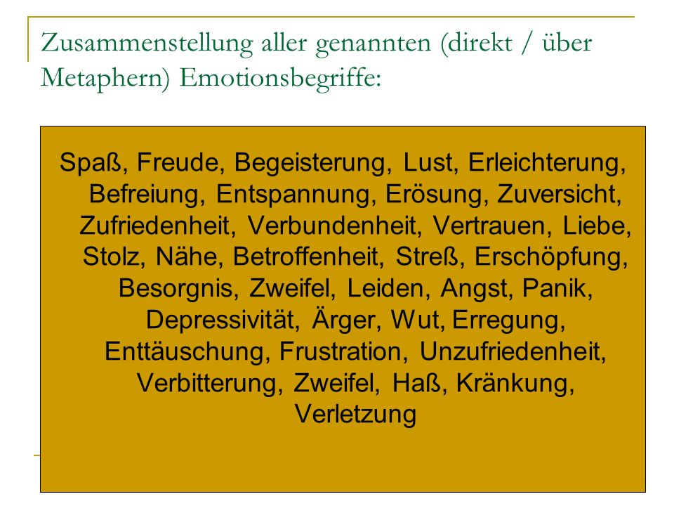 Zusammenstellung aller genannten (direkt / über Metaphern) Emotionsbegriffe: Spaß, Freude, Begeisterung, Lust, Erleichterung, Befreiung, Entspannung,