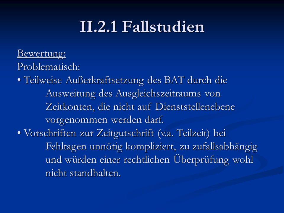 II.2.1 Fallstudien Bewertung:Problematisch: Teilweise Außerkraftsetzung des BAT durch die Ausweitung des Ausgleichszeitraums von Zeitkonten, die nicht