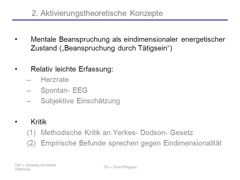 Carl v. Ossietzky Universität Oldenburg Tim – Oliver Pfingsten Mentale Beanspruchung als eindimensionaler energetischer Zustand (Beanspruchung durch T