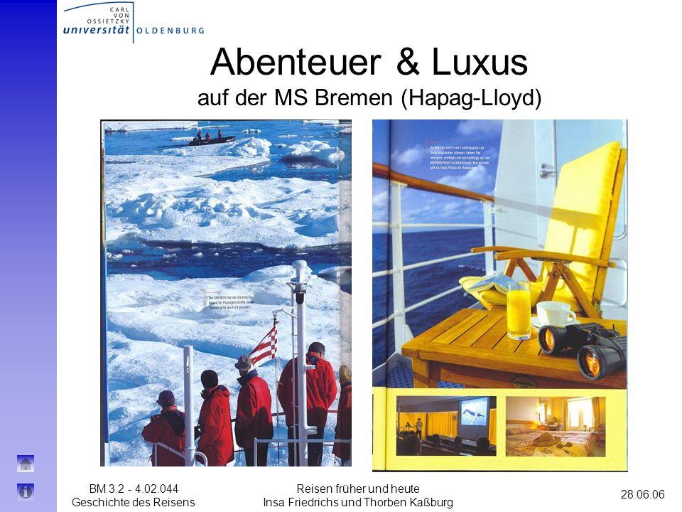 BM 3.2 - 4.02.044 Geschichte des Reisens 28.06.06 Reisen früher und heute Insa Friedrichs und Thorben Kaßburg Abenteuer & Luxus auf der MS Bremen (Hap