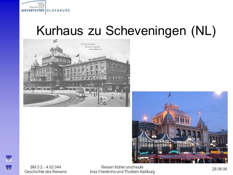 BM 3.2 - 4.02.044 Geschichte des Reisens 28.06.06 Reisen früher und heute Insa Friedrichs und Thorben Kaßburg Kurhaus zu Scheveningen (NL)