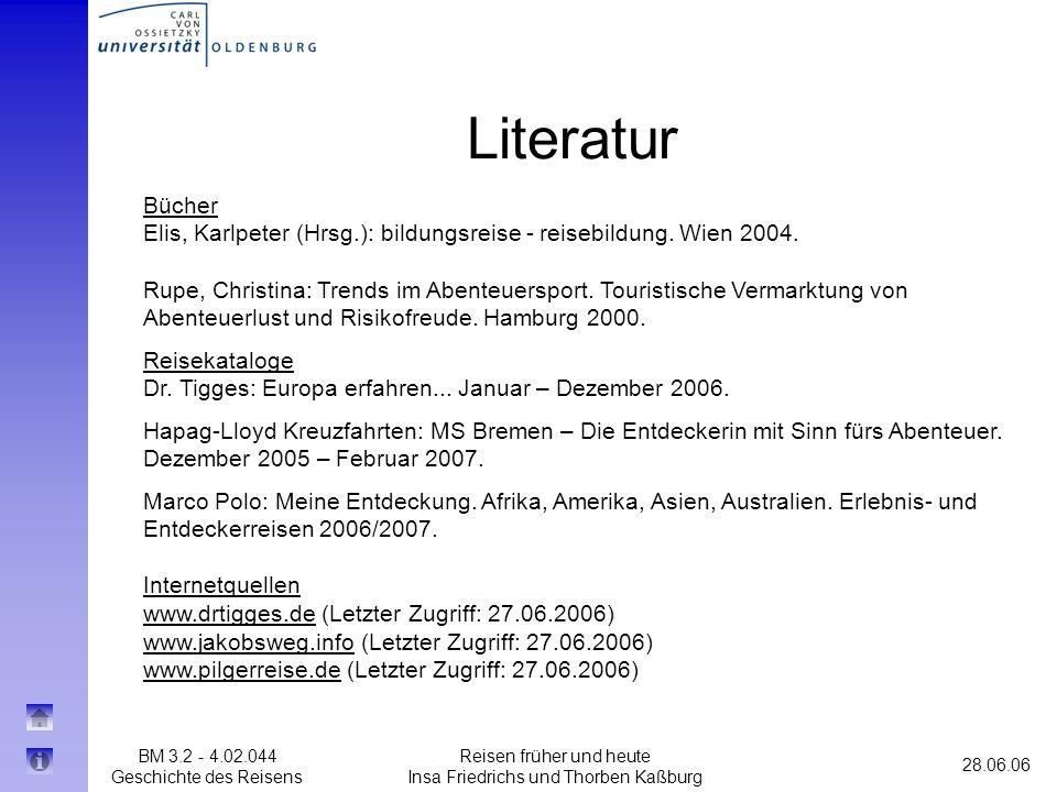 BM 3.2 - 4.02.044 Geschichte des Reisens 28.06.06 Reisen früher und heute Insa Friedrichs und Thorben Kaßburg Literatur Bücher Elis, Karlpeter (Hrsg.)