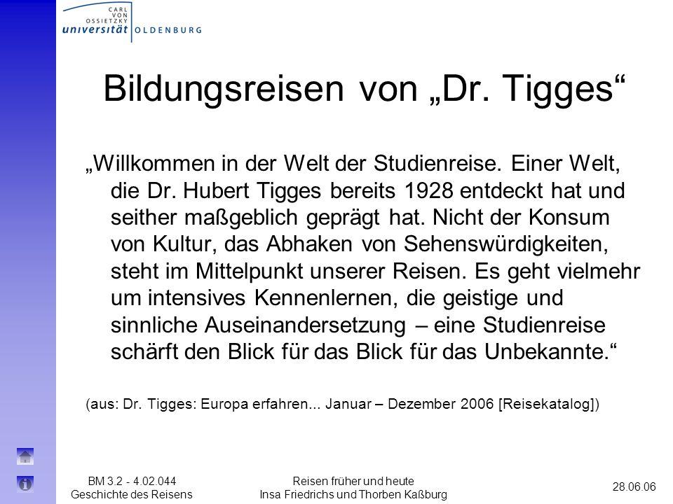 BM 3.2 - 4.02.044 Geschichte des Reisens 28.06.06 Reisen früher und heute Insa Friedrichs und Thorben Kaßburg Bildungsreisen von Dr. Tigges Willkommen