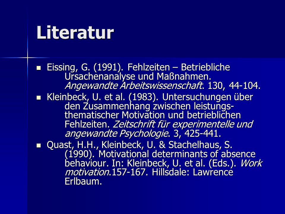 Literatur Eissing, G. (1991). Fehlzeiten – Betriebliche Ursachenanalyse und Maßnahmen. Angewandte Arbeitswissenschaft. 130, 44-104. Eissing, G. (1991)