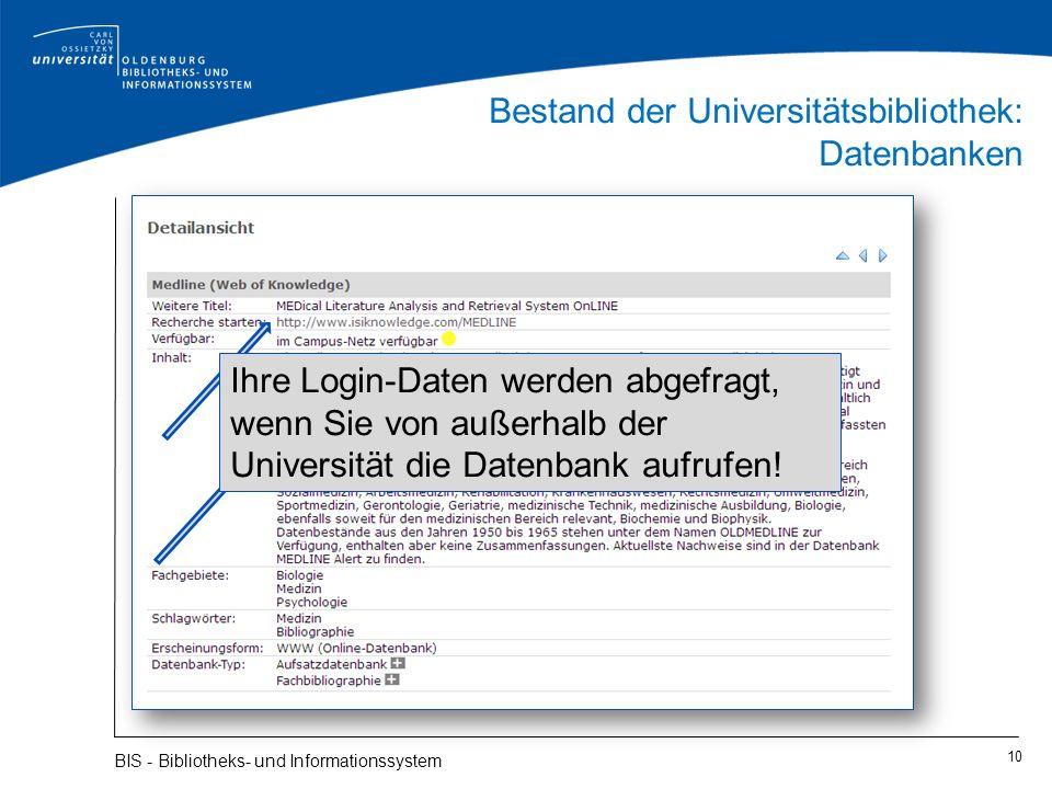 Bestand der Universitätsbibliothek: Datenbanken 10 BIS - Bibliotheks- und Informationssystem Ihre Login-Daten werden abgefragt, wenn Sie von außerhalb