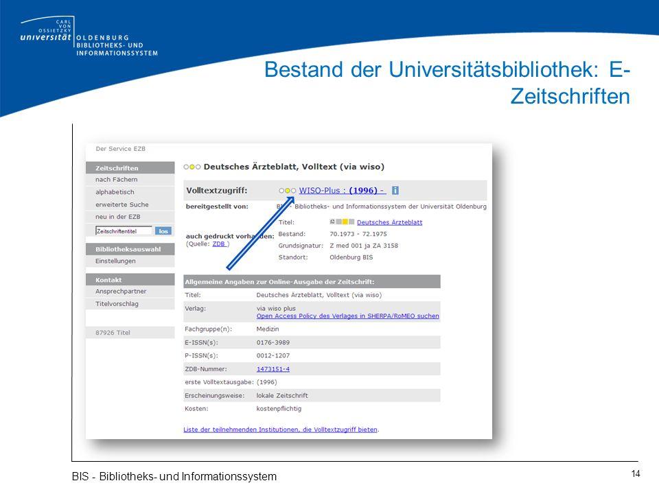 Bestand der Universitätsbibliothek: E- Zeitschriften 14 BIS - Bibliotheks- und Informationssystem