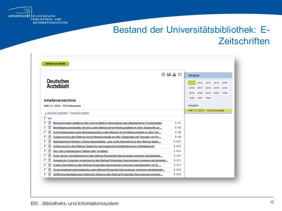 Bestand der Universitätsbibliothek: E- Zeitschriften 15 BIS - Bibliotheks- und Informationssystem
