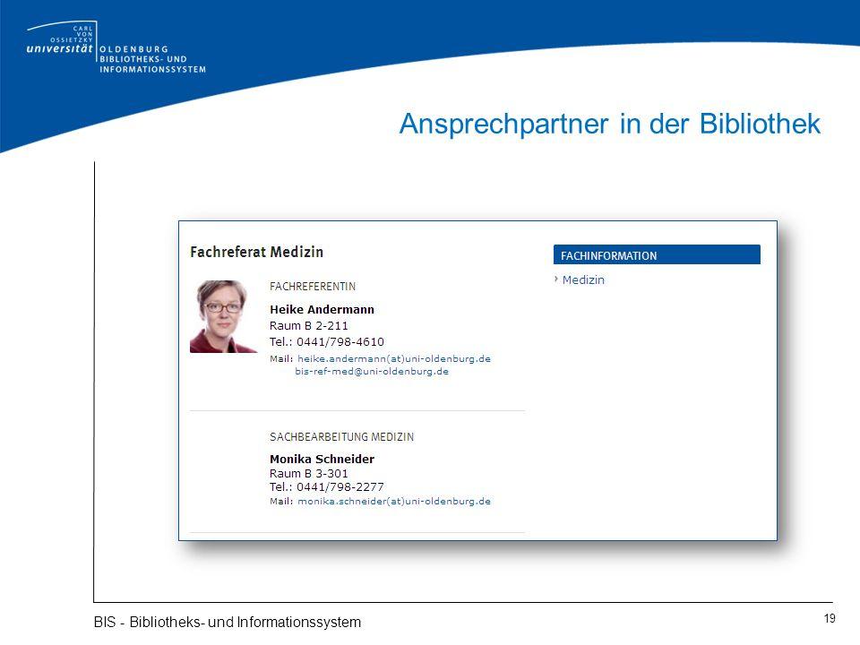 19 BIS - Bibliotheks- und Informationssystem Ansprechpartner in der Bibliothek