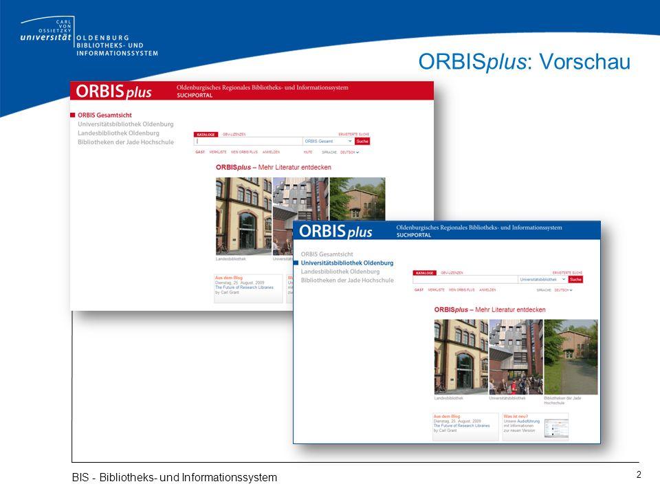 ORBISplus: Vorschau 2 BIS - Bibliotheks- und Informationssystem