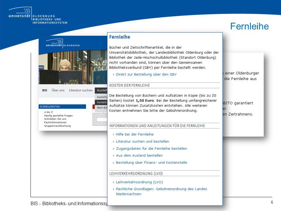 Fernleihe 7 BIS - Bibliotheks- und Informationssystem Wo kann nach Literatur gesucht und die Literatur bestellt werden.
