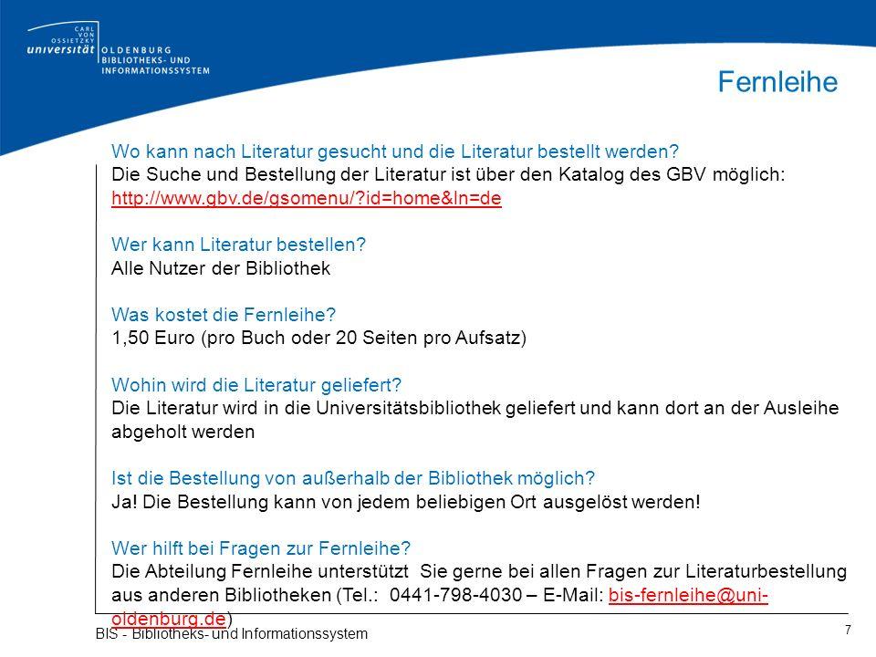 Fernleihe 7 BIS - Bibliotheks- und Informationssystem Wo kann nach Literatur gesucht und die Literatur bestellt werden? Die Suche und Bestellung der L