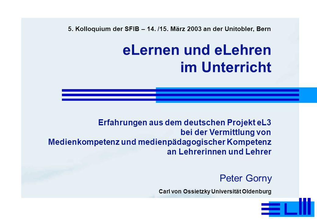 eLernen und eLehren im Unterricht Erfahrungen aus dem deutschen Projekt eL3 bei der Vermittlung von Medienkompetenz und medienpädagogischer Kompetenz