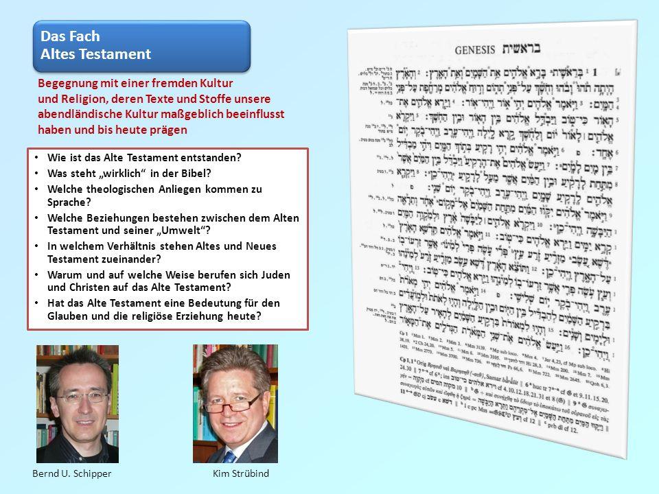 Das Fach Altes Testament Wie ist das Alte Testament entstanden? Was steht wirklich in der Bibel? Welche theologischen Anliegen kommen zu Sprache? Welc