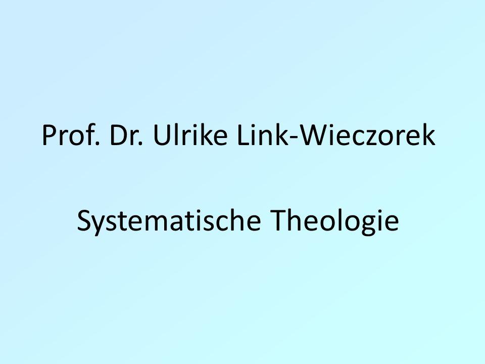 Prof. Dr. Ulrike Link-Wieczorek Systematische Theologie