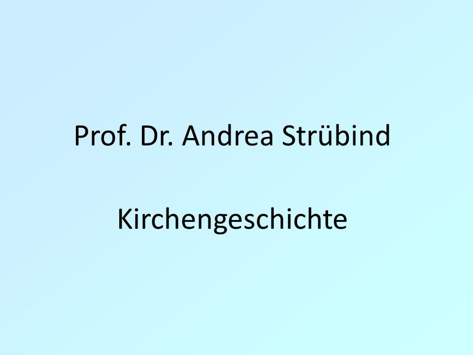Prof. Dr. Andrea Strübind Kirchengeschichte