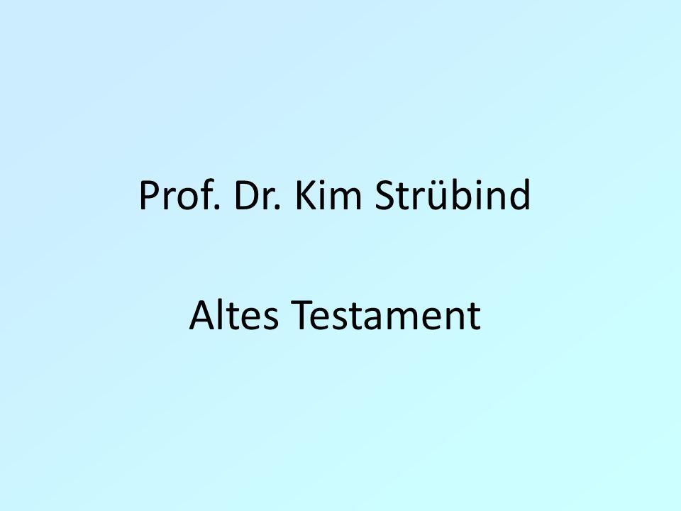 Prof. Dr. Kim Strübind Altes Testament