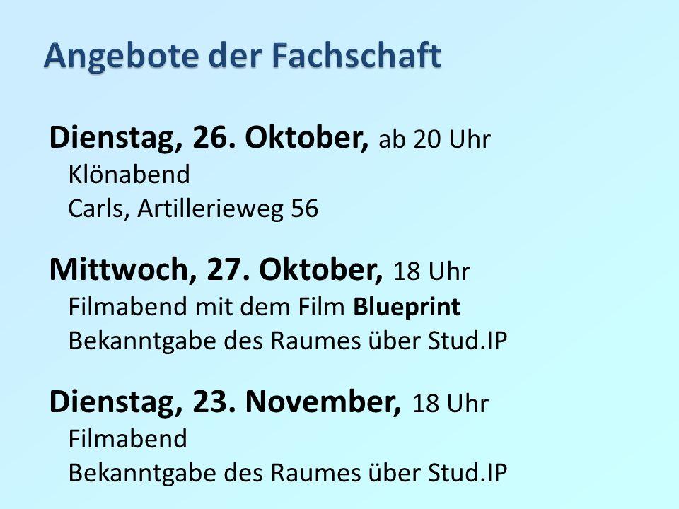 Dienstag, 26. Oktober, ab 20 Uhr Klönabend Carls, Artillerieweg 56 Mittwoch, 27.