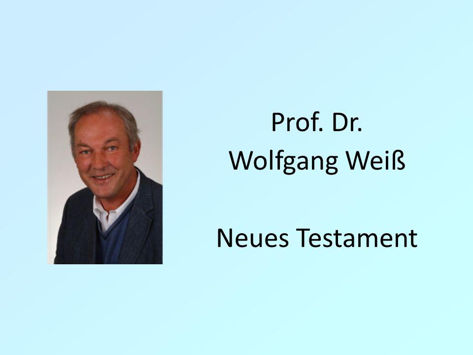 Prof. Dr. Wolfgang Weiß Neues Testament