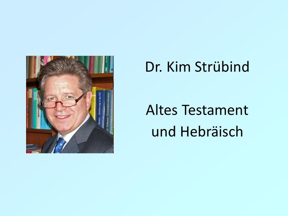 Dr. Kim Strübind Altes Testament und Hebräisch