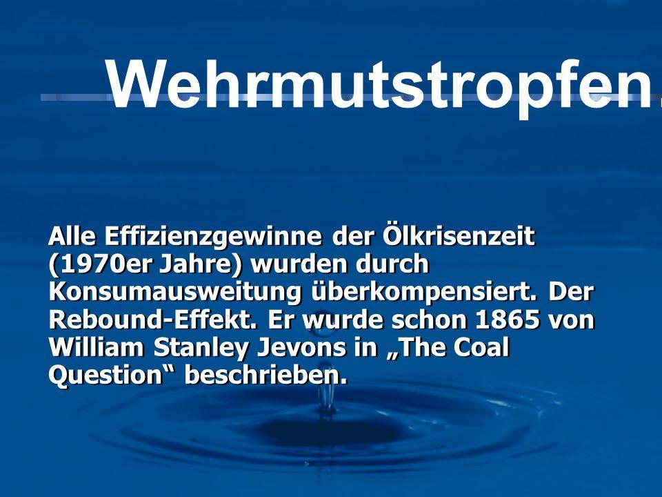 Alle Effizienzgewinne der Ölkrisenzeit (1970er Jahre) wurden durch Konsumausweitung überkompensiert. Der Rebound-Effekt. Er wurde schon 1865 von Willi