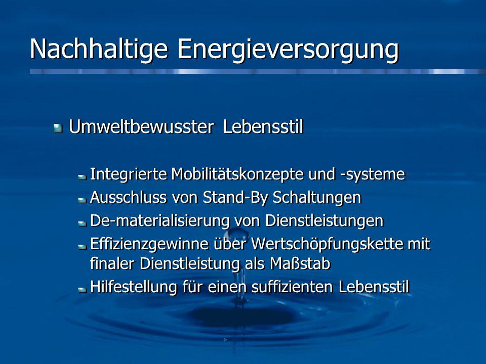Nachhaltige Energieversorgung Umweltbewusster Lebensstil Integrierte Mobilitätskonzepte und -systeme Ausschluss von Stand-By Schaltungen De-materialis