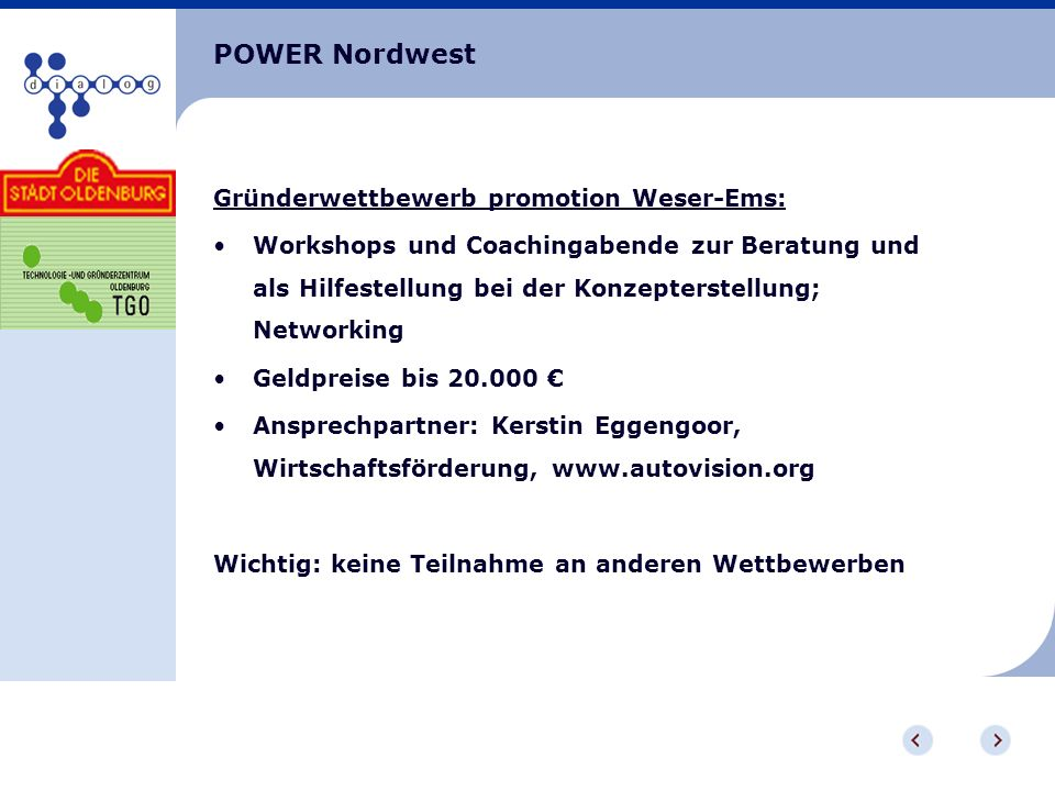 POWER Nordwest Gründerwettbewerb promotion Weser-Ems: Workshops und Coachingabende zur Beratung und als Hilfestellung bei der Konzepterstellung; Netwo