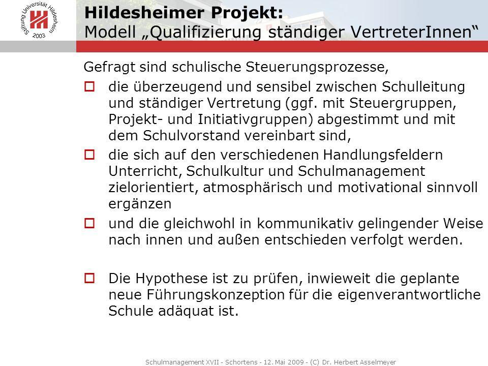 Hildesheimer Projekt: Modell Qualifizierung ständiger VertreterInnen Gefragt sind schulische Steuerungsprozesse, die überzeugend und sensibel zwischen
