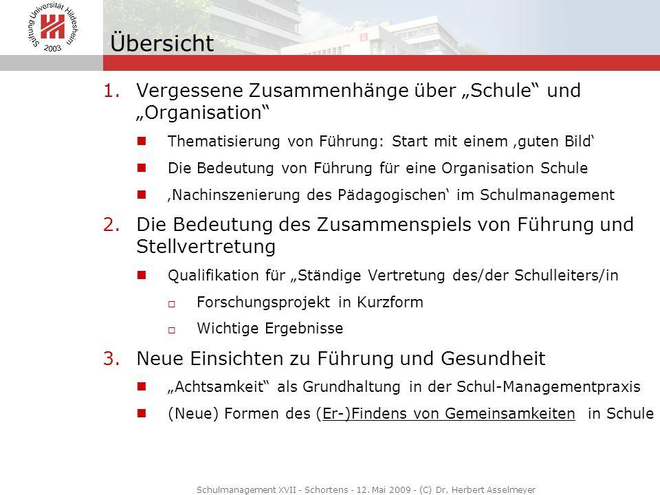Übersicht 1.Vergessene Zusammenhänge über Schule und Organisation Thematisierung von Führung: Start mit einem guten Bild Die Bedeutung von Führung für