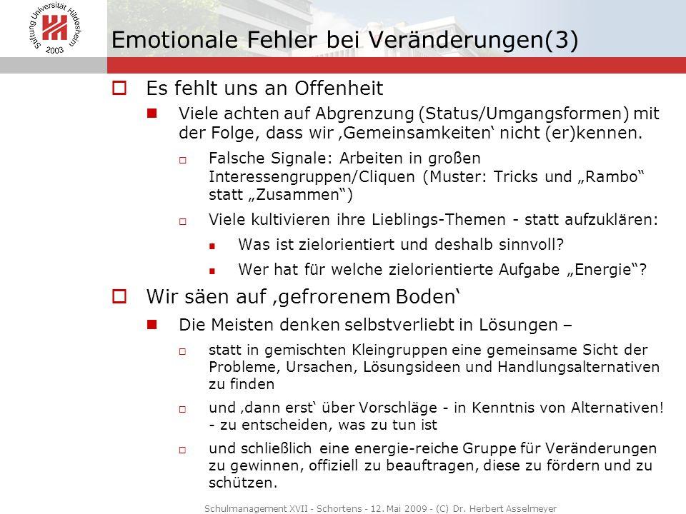 Emotionale Fehler bei Veränderungen(3) Es fehlt uns an Offenheit Viele achten auf Abgrenzung (Status/Umgangsformen) mit der Folge, dass wir Gemeinsamk