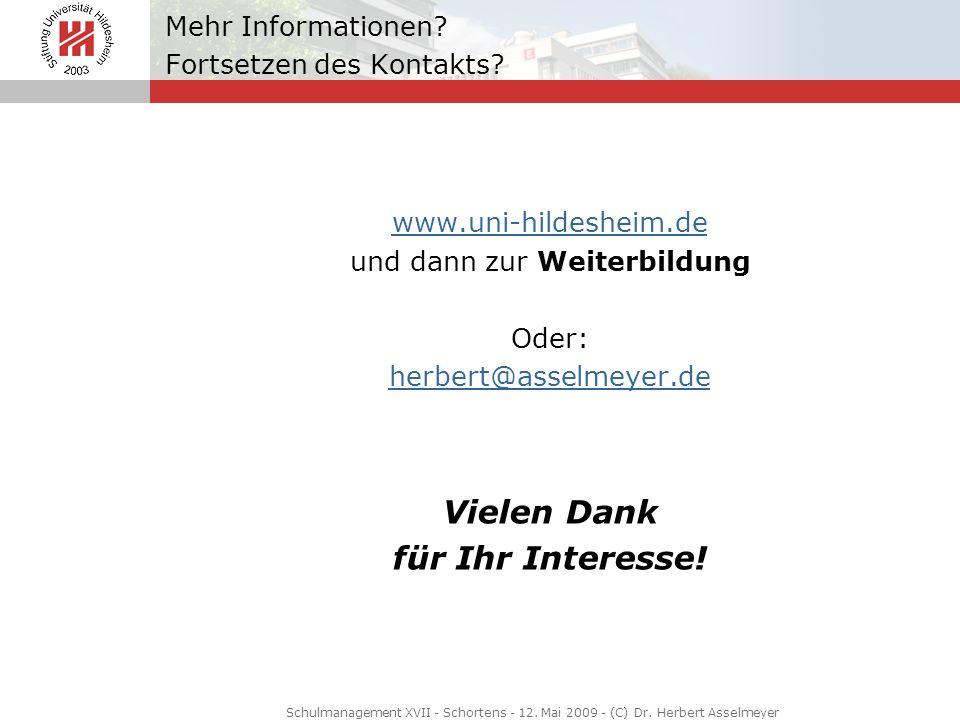 Mehr Informationen? Fortsetzen des Kontakts? www.uni-hildesheim.de und dann zur Weiterbildung Oder: herbert@asselmeyer.de Vielen Dank für Ihr Interess