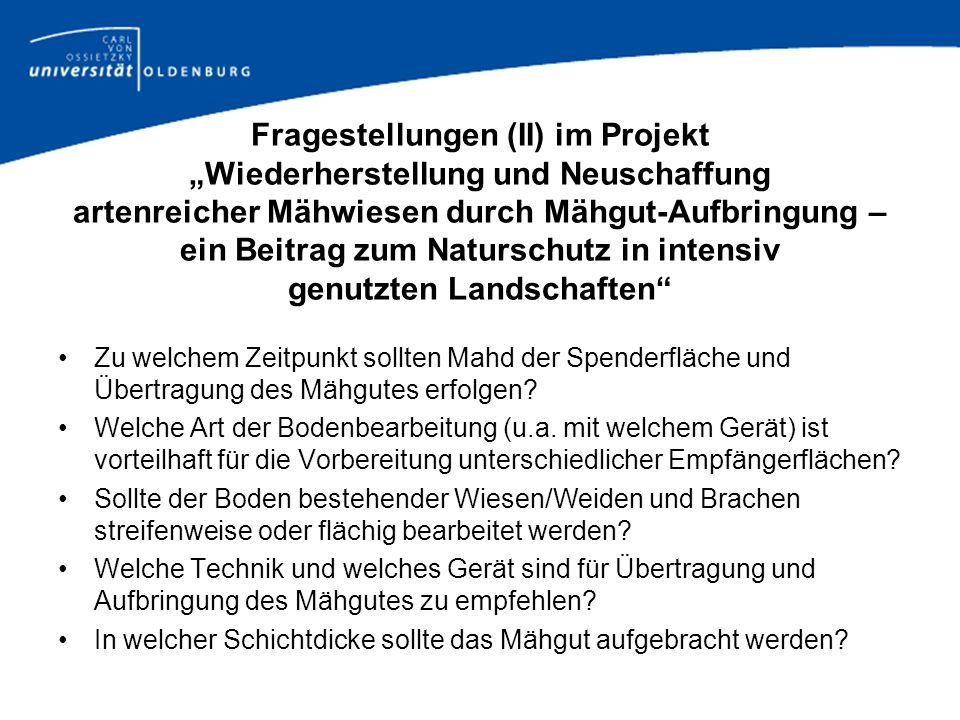 Fragestellungen (II) im Projekt Wiederherstellung und Neuschaffung artenreicher Mähwiesen durch Mähgut-Aufbringung – ein Beitrag zum Naturschutz in in