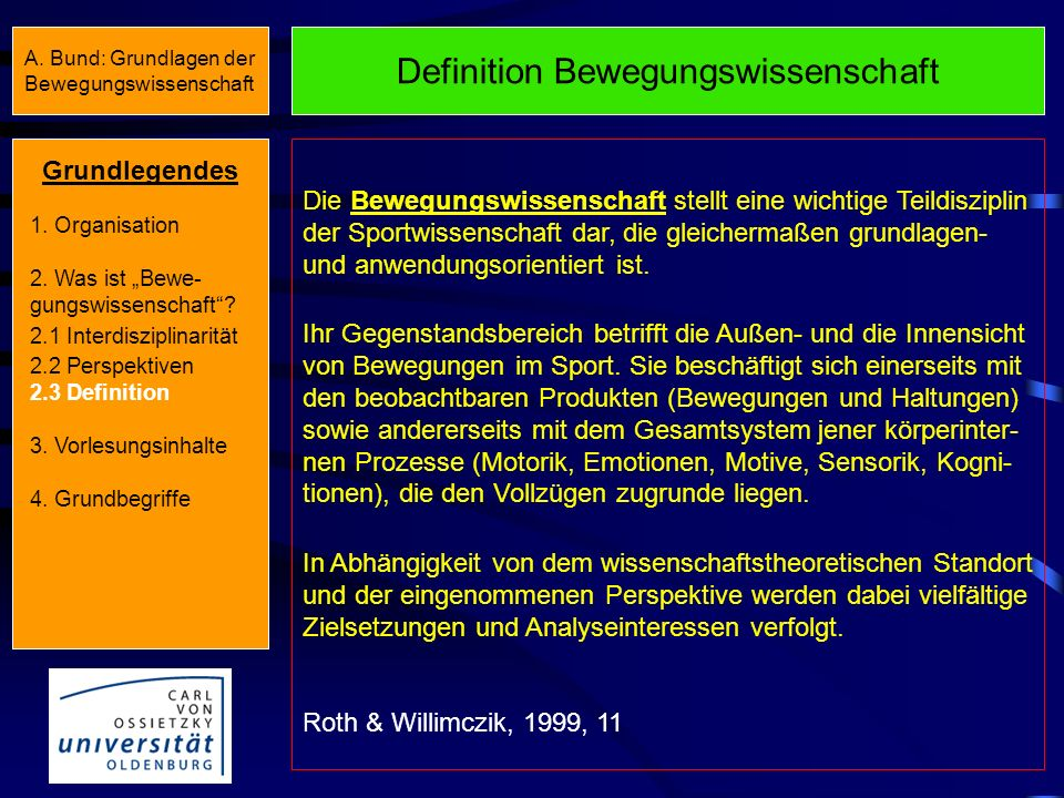 A. Bund: Grundlagen der Bewegungswissenschaft Perspektiven der Bewegungswissenschaft Physik.-morpholog. Perspektive (Biomechanik) Räumliche, zeitliche
