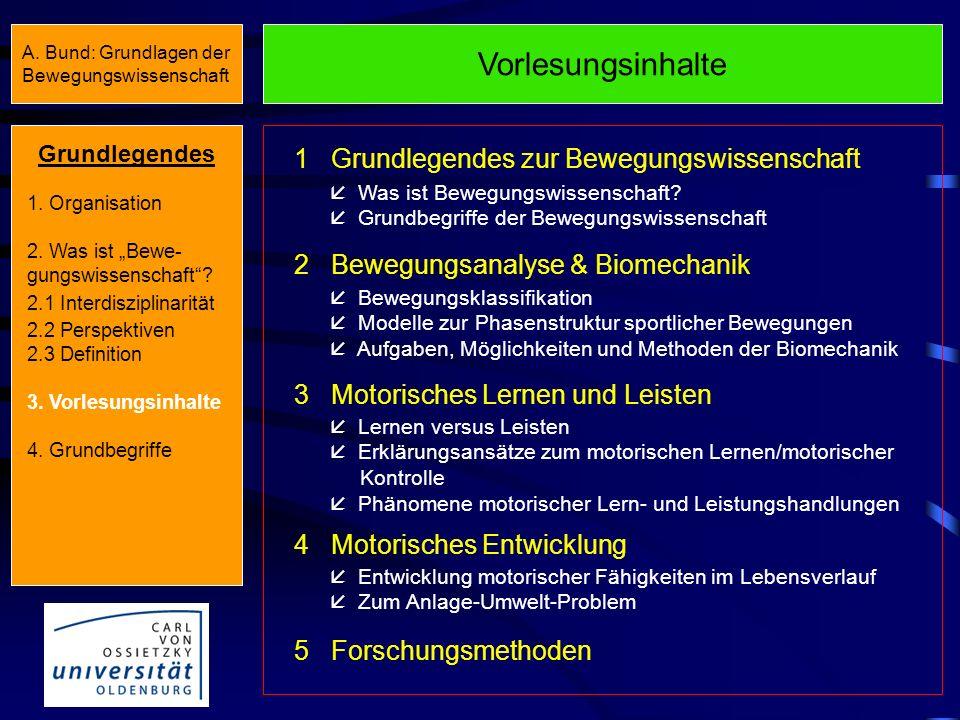 A. Bund: Grundlagen der Bewegungswissenschaft Definition Bewegungswissenschaft Die Bewegungswissenschaft stellt eine wichtige Teildisziplin der Sportw