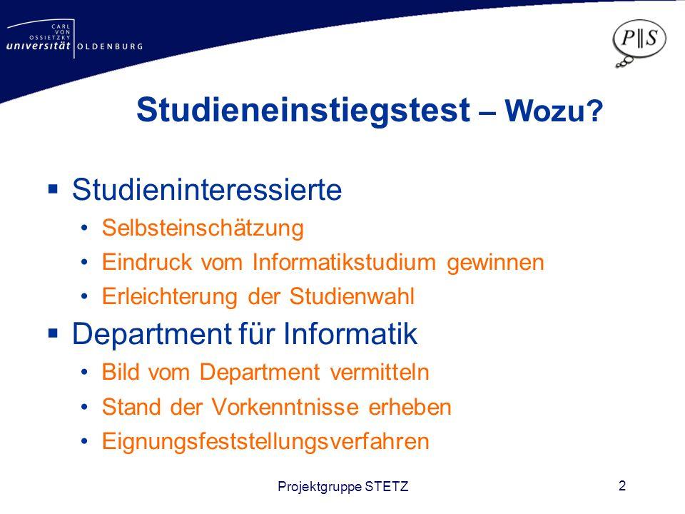 Projektgruppe STETZ 2 Studieneinstiegstest – Wozu.