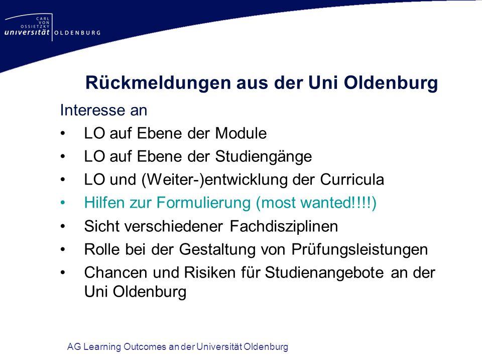 AG Learning Outcomes an der Universität Oldenburg Rückmeldungen aus der Uni Oldenburg Interesse an LO auf Ebene der Module LO auf Ebene der Studiengän