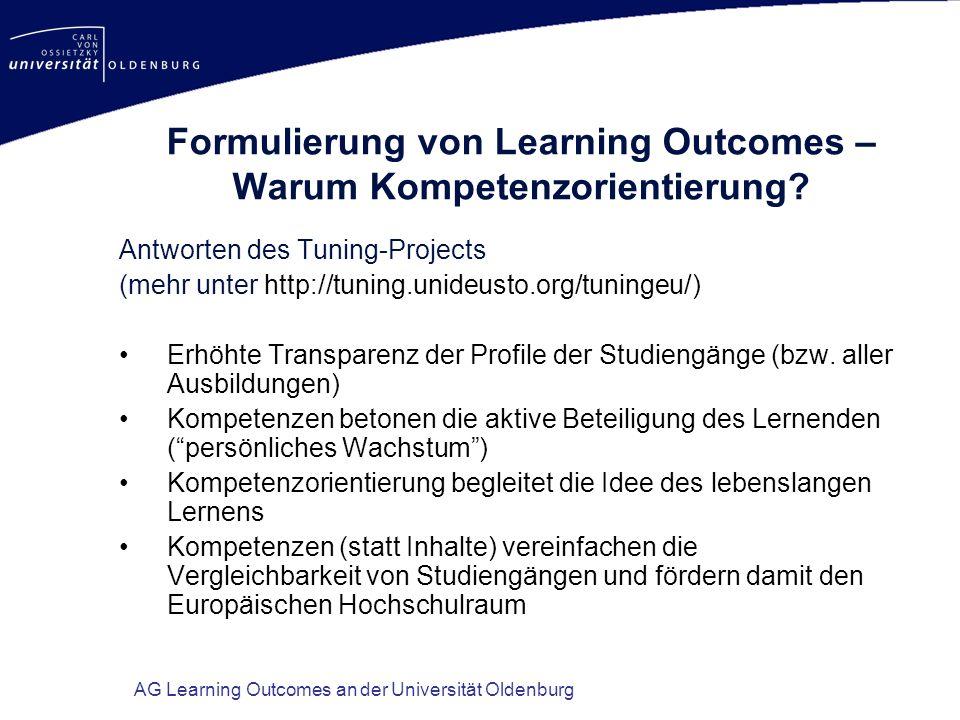 AG Learning Outcomes an der Universität Oldenburg Formulierung von Learning Outcomes – Warum Kompetenzorientierung? Antworten des Tuning-Projects (meh
